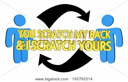 You Scratch My Back Ill Do Yours People Favors 3d Illustration