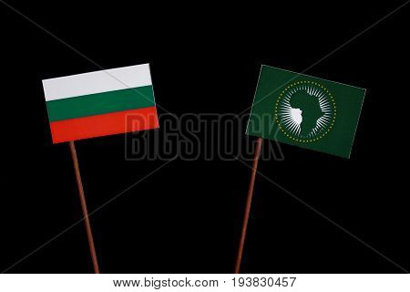 Bulgarian Flag With African Union Flag Isolated On Black Background