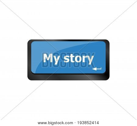 My Story . Story Concept. Computer Keyboard Key Button
