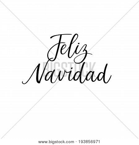 Handwritten Feliz Navidad. Merry Christmas in Spanish. Calligraphy greeting card