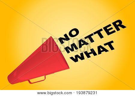 No Matter What Concept