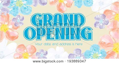 Grand opening vector illustration. Template banner with summer flowers and text background and sign for opening shop