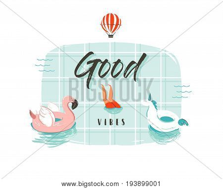 Hand drawn vector abstract cartoon summer time fun illustration with pink flamingo and unicorn buoy ring in swimming pool and modern typography quote Good vibes isolated on white background.