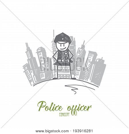 Police officer concept. Hand drawn police officer standing in front of city buildings. Policeman in uniform isolated vector illustration.