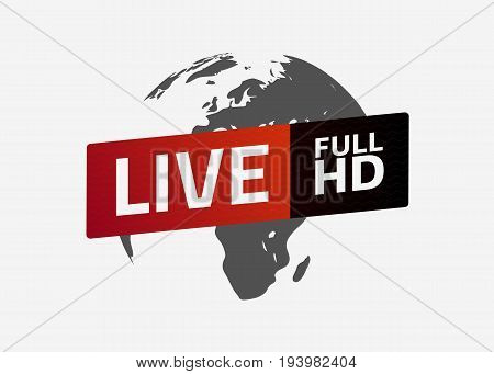 Live full HD button. Globe. Sign emblem logo. Template for citybanner website design cover infographics. Vector illustration. Light background. Eps10.