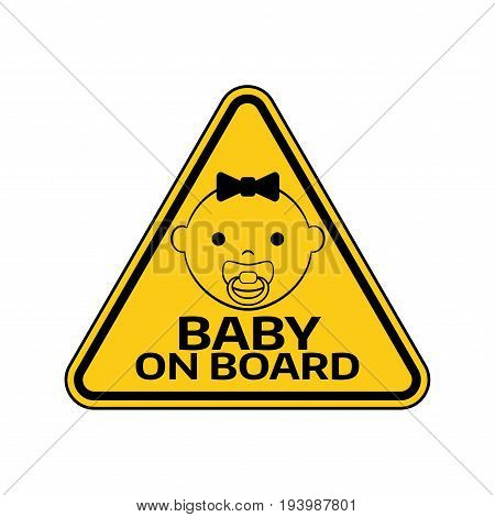 Baby On Board Sign With Child Girl Smiling Face With Nipple Silhouette In Yellow Triangle On A White