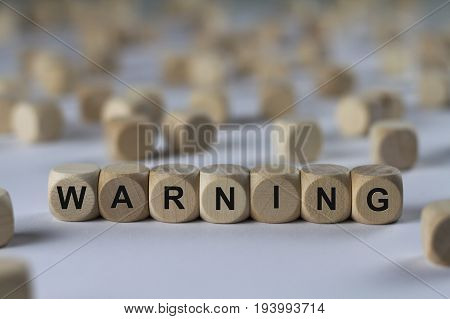 Warning - Cube With Letters, Sign With Wooden Cubes