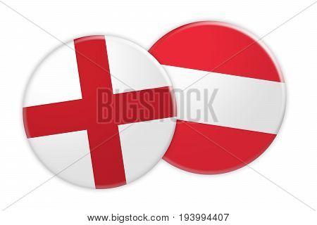 News Concept: England Flag Button On Austria Flag Button 3d illustration on white background