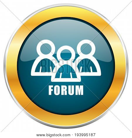 Forum blue glossy round icon with golden chrome metallic border isolated on white background for web and mobile apps designers.