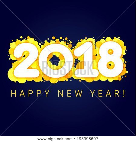 Happy holidays card with vector figures 2018 on gold blister and greeting text Happy New Year!. 2018 happy new year golden blister numbers