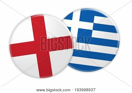 News Concept: England Flag Button On Greece Flag Button 3d illustration on white background