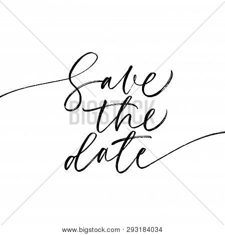Save The Date Phrase. Hand Drawn Wedding Calligraphy. Modern Brush Calligraphy. Ink Illustration. Is