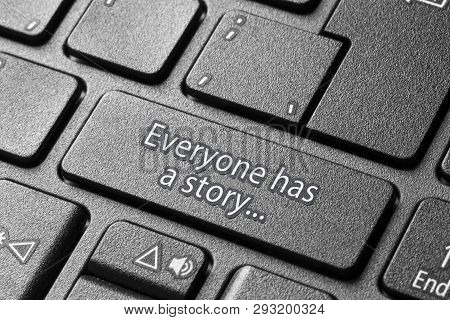 Story Pc Button  Everyone Has A Story