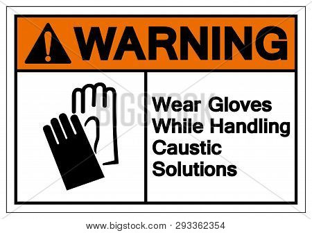 Warning Wear Gloves While Handling Caustic Solutions Symbol Sign ,vector Illustration, Isolate On Wh
