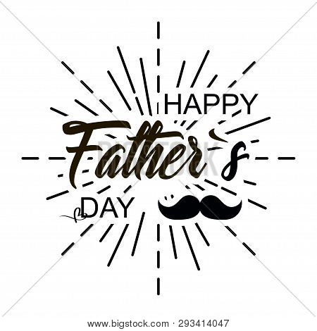 Fathers Day. Celebration Day. Happy Fathers Day. Lettering Design. Vector Illustration