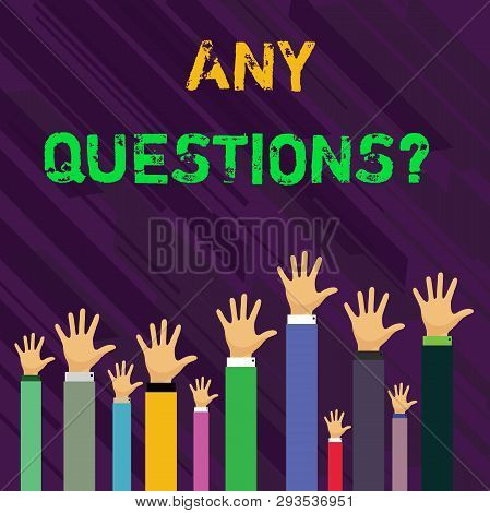 Conceptual Hand Writing Showing Any Questions Question. Business Photo Showcasing You Say Write Orde