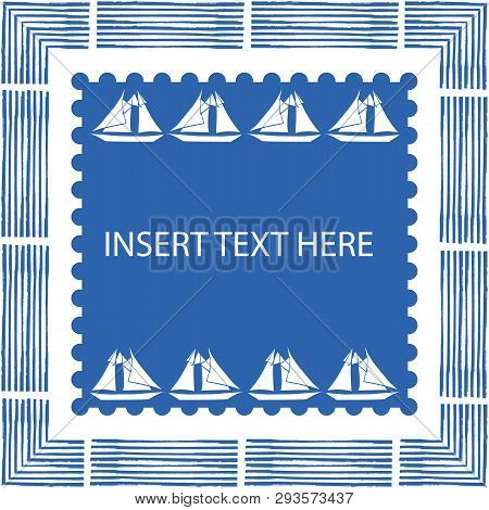 Blue And White Nautical Frame With Brush Elements And Hand Drawn Sailing Boats In Square Centre With