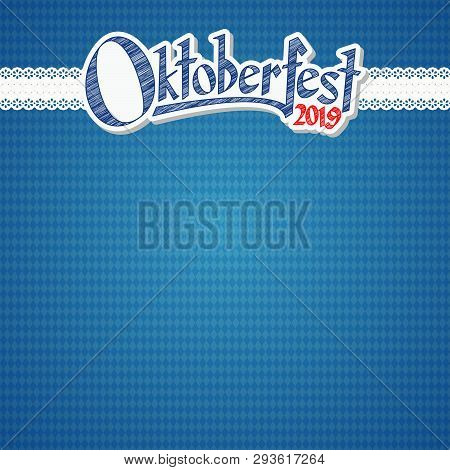Oktoberfest Background With Blue-white Checkered Pattern, Banner And Text Oktoberfest 2019 (in Germa