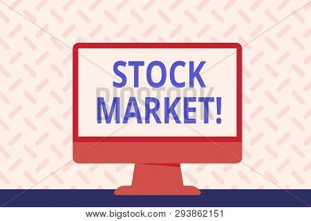 Text Sign Showing Stock Market. Conceptual Photo Collection Markets Exchanges Where Activities Of Bu