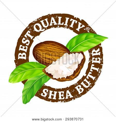 Vector Grunge Rubber Stamp Best Quality Shea Butter On A White Background. Shea Nuts, Butter And Gre