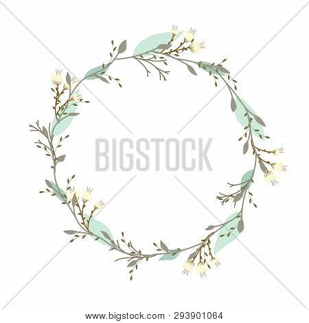 Hand Drawn Vector Round Frame. Floral Wreath With Leaves, Vintage And Rustic Styles.