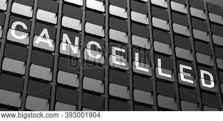 Flight Cancelled Text. Split Flap Airport White Letters On Display, Black Background. 3D Illustratio