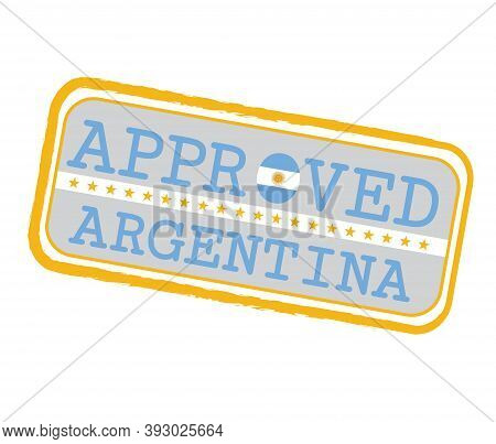 Vector Stamp Of Approved Logo With Argentina Flag In The Shape Of O And Text Argentina. Grunge Rubbe