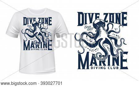 T-shirt Print With Octopus, Mockup For Scuba Diving Sport Vector Emblem. Ocean Mollusc Mascot And Bl