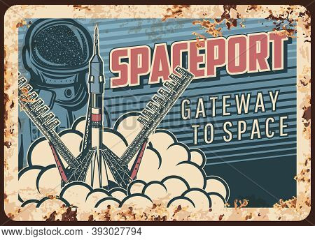 Spaceport Vector Rusty Metal Plate. Rocket Take Off From Cosmodrome. Outer Space Exploration Vintage