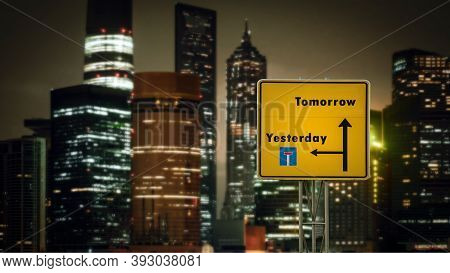 Street Sign The Direction Way To Tomorrow Versus Yesterday