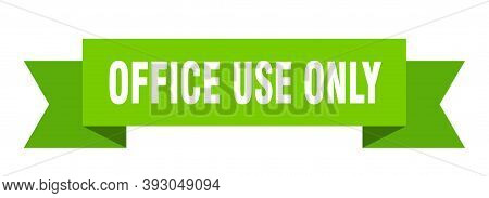 Office Use Only Ribbon. Office Use Only Isolated Band Sign. Office Use Only Banner