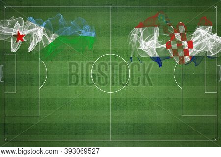 Djibouti Vs Croatia Soccer Match, National Colors, National Flags, Soccer Field, Football Game, Comp