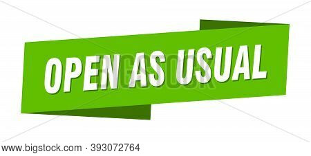 Open As Usual Banner Template. Ribbon Label Sign. Sticker
