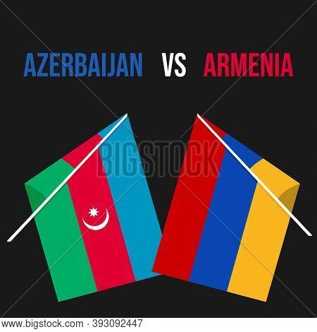 Armenia Vs Azerbaijan War Background. International Clash Symbol Armenia Vs Azerbaijan. Flags Of Arm