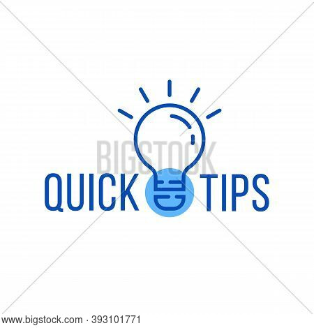 Quick Tips With Blue Thin Line Bulb. Concept Of Message Or Label Like New Knowledge And Study Practi