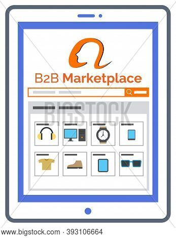 B2b Marketplace On Electronic Wireless Device, Using Website In Tablet, Shopping Online. Logistics W