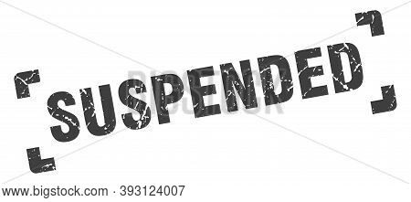 Suspended Stamp. Square Grunge Sign Isolated On White Background