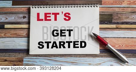 A Text Sign That Says Let S Is Get Started . Conceptual Photography Encourages A Demonstration Or Gr