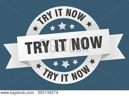 Try It Now Round Ribbon Isolated Label. Try It Now Sign