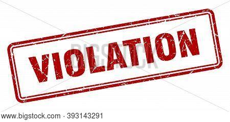 Violation Stamp. Square Grunge Sign On White Background