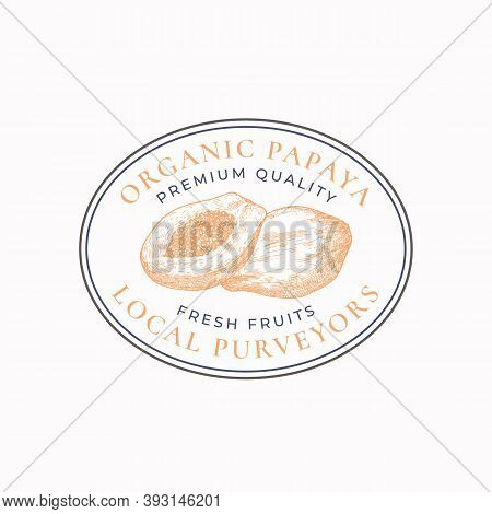 Papaya Purveyors Oval Frame Badge Or Logo Template. Hand Drawn Fruits Sketch With Retro Typography A