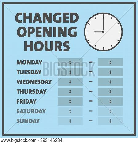 Changed Opening Hours Or New Business Hours Sign With Copy Space For Hours On Each Day Vector Illust