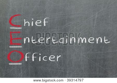 Acronym Of Ceo - Chief Entertainment Officer