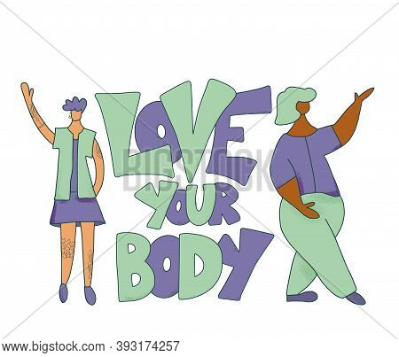 Love Your Body Phrase Isolated. Two Beautiful Women With Confidence And Stylized Slogan. Inspiration