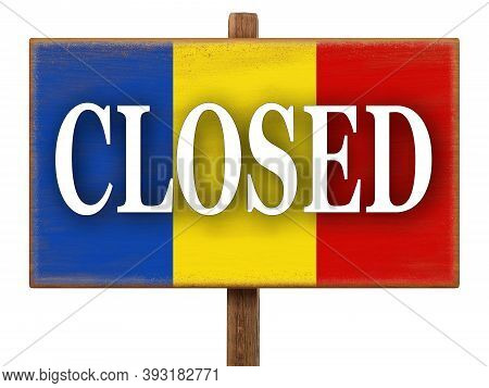 Closed Sign On The Plate With The Image Of The Flag Of Romania. Signboard With Text. Quarantine Duri