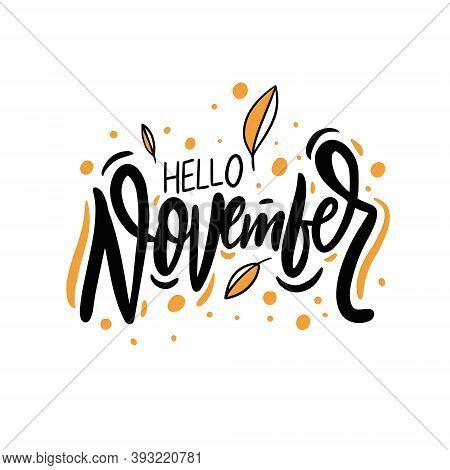 Hello November. Autumn Phrase Lettering. Hand Drawn Vector Illustration.