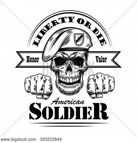 American Soldier With Fists Vector Illustration. Skull In Beret, Honor Valor And Liberty Or Death Te