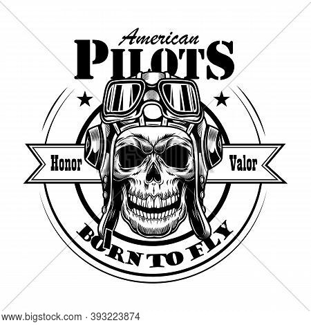 American Pilot Skull Vector Illustration. Head Of Skeleton In Hat And Goggles With Honor Valor And B