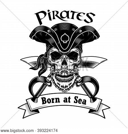 Pirate Captain Vector Illustration. Skull In Vintage Pirate Hat With Crossed Sabers And Born At Sea