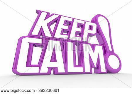 Keep Calm Words Remain Steady Relax 3d Animation